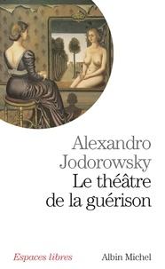 Alexandro Jodorowsky et Alexandro Jodorowsky - Le Théâtre de la guérison.