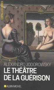 Alexandro Jodorowsky - Le théâtre de la guérison.