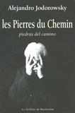 Alexandro Jodorowsky - Les Pierres du Chemin - Piedras del camino.
