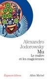 Alexandro Jodorowsky et Alexandro Jodorowsky - Mu, le maître et les magiciennes.