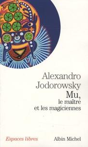 Alexandro Jodorowsky - Mu - Le maître et les magiciennes.
