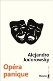 Alexandro Jodorowsky - Opéra panique - Cabaret tragique.