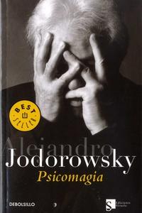 Alexandro Jodorowsky - Psicomagia.