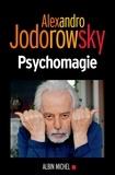 Alexandro Jodorowsky - Psychomagie.