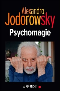 Télécharger des livres japonais ipad Psychomagie en francais 9782226440136 CHM FB2 par Alexandro Jodorowsky