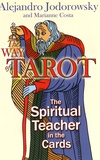 Alexandro Jodorowsky et Marianne Costa - The Way of Tarot - The Spiritual Teacher in the Cards.