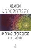 Alexandro Jodorowsky - Un Evangile pour guérir & Le Dieu intérieur.