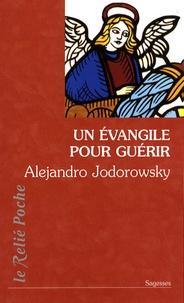 Alexandro Jodorowsky - Un évangile pour guérir.