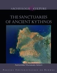 Alexandros Mazarakis Ainian - The sanctuaries of ancient Kythnos.