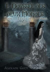 Alexane Guth - L'odyssée des deux mondes Tome 1 : L'éveil des ténèbres.