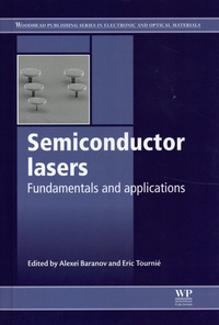 Alexei Baranov et Eric Tournié - Semiconductor Lasers - Fundamentals and Applications.