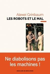 Alexeï Grinbaum - Les robots et le mal.