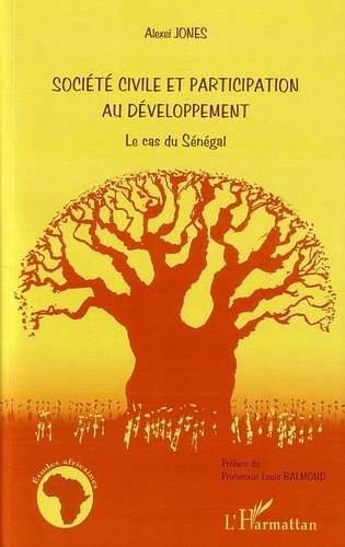 Alexei Jones - Société civile et participation au développement - Le cas du Sénégal.