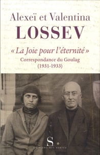 """Alexeï Lossev et Valentina Lossev - """"La joie pour l'éternité"""" - Correspondance du Goulag (1931-1933)."""