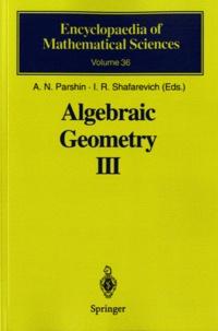 Alexei N. Parshin et Igor-R Shafarevich - Algebraic Geometry - Book 3, Complex Algebraic Varieties, Algebraic Curves and Their Jacobians.
