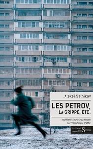 Alexeï Salnikov - Les Petrov, la grippe, etc..