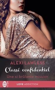 Alexi Lawless et Charline McGregor - Classé confidentiel (Tome 1.5) - Une si brûlante mission.