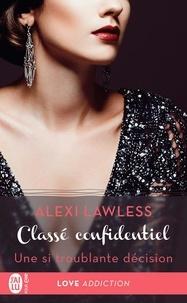 Alexi Lawless - Classé confidentiel Tome 3 : Une si troublante décision.