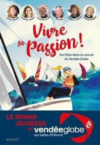 Alexia Barrier et  Clarisse Crémer - Vivre sa passion - Six filles dans la course du Vendée Globe.