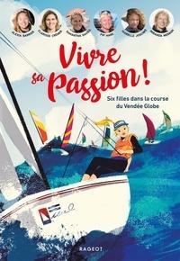 Alexia Barrier et Crémer Clarisse - Vivre sa passion - Six filles dans la course du Vendée Globe.