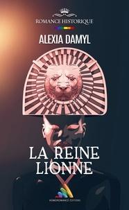 Alexia Damyl et Homoromance Éditions - La Reine Lionne.