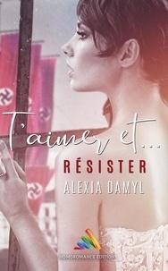 Alexia Damyl - T'aimer et résister - Nouvelle lesbienne.