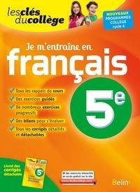 Alexia Defosse et Marlène Guillou - Je m'entraîne en français 5e.