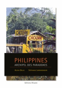 Alexia Delas et Stéphanie Larandaburre - Philippines - Archipel des paradoxes.