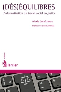 Alexia Jonckheere - (Dés)équilibres - L'informatisation du travail social en justice.