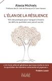 AlexiA Michiels - L'élan de la résilience - 100 clés pratiques pour naviguer à travers les défis du quotidien avec joie et sucès.