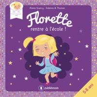 Alexia Quercy et  Solenne - Florette rentre à l'école !.
