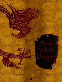Alexia Sabatier et Xavier Besse - Sous l'oeil du Dragon.