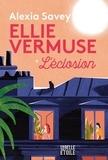 Alexia Savey - Ellie Vermuse - L'éclosion.