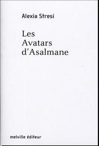 Alexia Stresi - Les Avatars d'Asalmane.