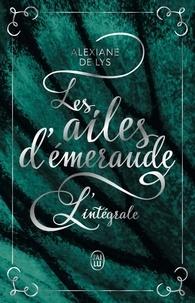 Alexiane de Lys - Les ailes d'émeraude L'intégrale : .
