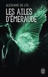 Alexiane de Lys - Les ailes d'émeraude Tome 1 : .