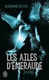 Alexiane de Lys - Les ailes d'émeraude Tome 2 : L'exil.