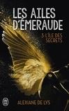 Alexiane de Lys - Les ailes d'émeraude Tome 3 : L'île aux secrets.