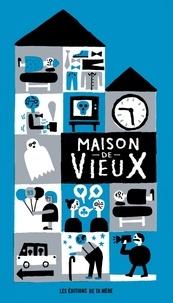 Alexie Morin et Amélie Dumont - Maison de vieux.