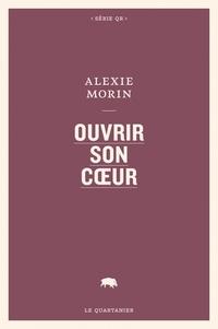 Pdf e book téléchargement gratuit Ouvrir son coeur par Alexie Morin PDB PDF RTF 9782896983629