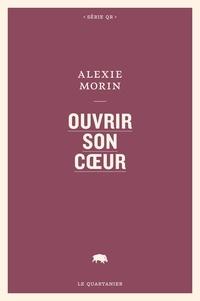 Alexie Morin - Ouvrir son cœur.