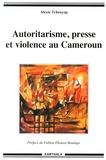 Alexie Tcheuyap - Autoritarisme, presse et violence au Cameroun.