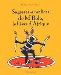 Alexios Tjoyas et Marie-Félicité Ebokéa - Sagesses et malices de M'Bolo, le lièvre d'Afrique.
