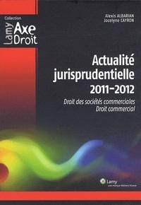 Alexis Albarian et Jocelyne Cayron - Actualité jurisprudentielle - Droit des sociétés commerciales, droit commercial.