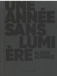 Alexis Alvarez - Une année sans lumière.