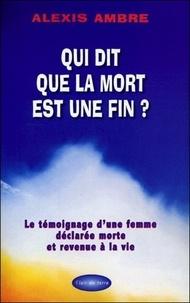 Alexis Ambre - Qui dit que la mort est une fin ?.