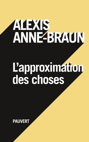 L'approximation des choses - Alexis Anne-Braun - Format ePub - 9782720216664 - 10,99 €