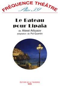 Alexis Arbusov et Pol Quentin - Le bateau pour Lipaïa.
