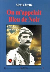 On m'appelait Bleu de Noir- Chroniques d'Indochine - Alexis Arette | Showmesound.org