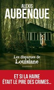 Alexis Aubenque - Les disparues de Louisiane.